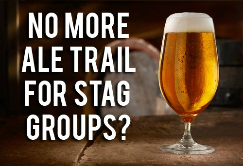 A Stag-less Journey: Stags Discouraged from the Real Ale Trail