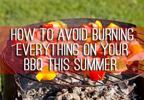 How to avoid burning everything on your BBQ this summer