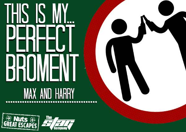 Another Perfect Broment: Max and Harry