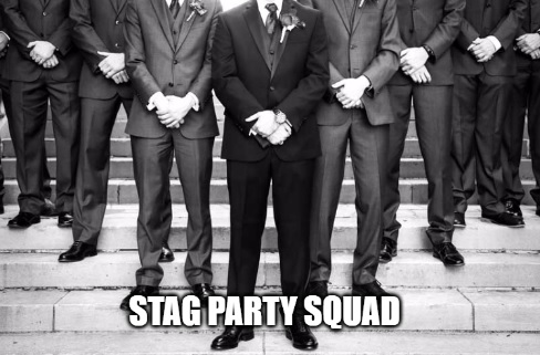 Stag Weekend Dedication